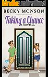 Taking a Chance: A Novella