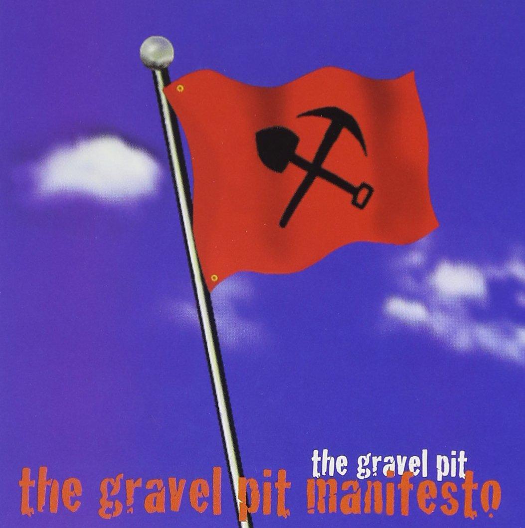 Gravel Pit Manifesto