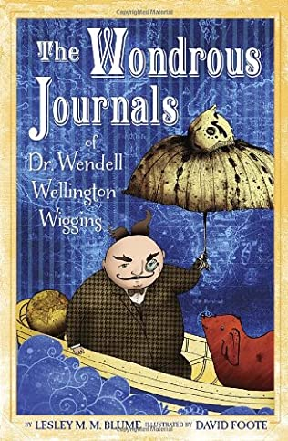 book cover of The Wondrous Journals of Dr. Wendell Wellington Wiggins