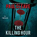 The Killing Hour Audiobook by Paul Cleave Narrated by Paul Ansdell