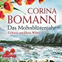 Das Mohnblütenjahr Audiobook by Corina Bomann Narrated by Elena Wilms