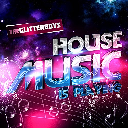 House music is playing the glitterboys mp3 for House music mp3