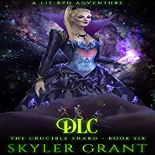 DLC: The Crucible Shard, Book 6 Audiobook by Skyler Grant Narrated by Doug Tisdale Jr.