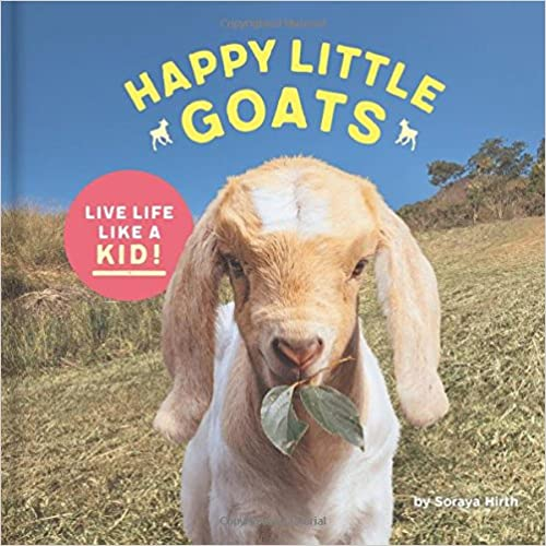 Happy Little Goats: A Hooved Celebration of the Good Life