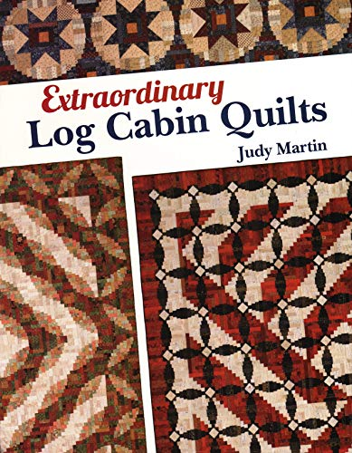 Log Quilt Book Cabin (Extraordinary Log Cabin Quilts)