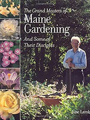 The Grand Masters of Maine Gardening