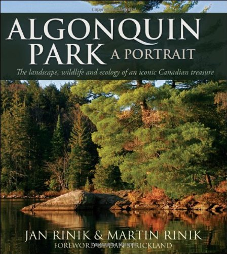 Read Online Algonquin Park: A Portrait: The landscape, wildlife and ecology of an iconic Canadian treasure pdf