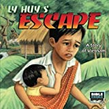 Ly Huy's Escape: A Story of Vietnam (Family Format 5275-CS)
