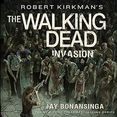 c639c0181184b Amazon.com: Robert Kirkman's The Walking Dead: Invasion (Audible ...