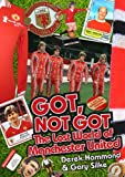 Got, Not Got: The Lost World of Manchester United