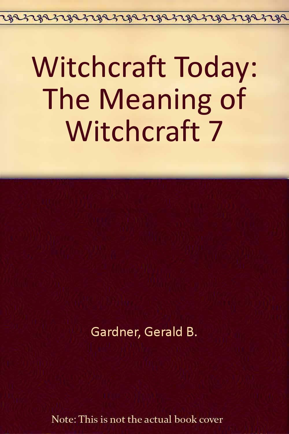 Witchcraft Today: The Meaning of Witchcraft 7: Amazon co uk