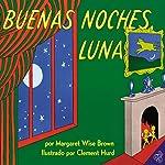 Buenas Noches, Luna [Goodnight Moon] | Margaret Wise Brown
