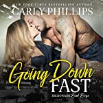 Going Down Fast: Billionaire Bad Boys, Book 2 | Carly Phillips