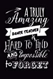 Dance Teacher Gift: 6x9 Lined, 110 pages, Funny Notebook for Dance Coach, Appreciation and Original Gag Gift for dance or hip hop lovers to write in, perfect for women/men