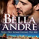 You Do Something To Me (New York Sullivans #3) (The Sullivans Book 17) Audiobook by Bella Andre Narrated by Eva Kaminsky