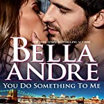 You Do Something To Me (New York Sullivans #3) (The Sullivans Book 17) | Bella Andre