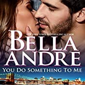 You Do Something To Me (New York Sullivans #3) (The Sullivans Book 17) | Bella Andre