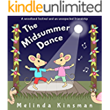 The Midsummer Dance: Fun Rhyming Bedtime Story - Picture Book / Beginner Reader (for ages 3-6) (Top of the Wardrobe Gang Picture Books 11)