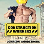 Omega: Construction Workers | Johnson Woodstrong