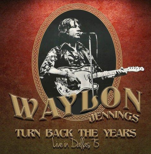 Vinilo : Waylon Jennings - Turn Back The Years - Live In Dallas 75 (LP Vinyl)