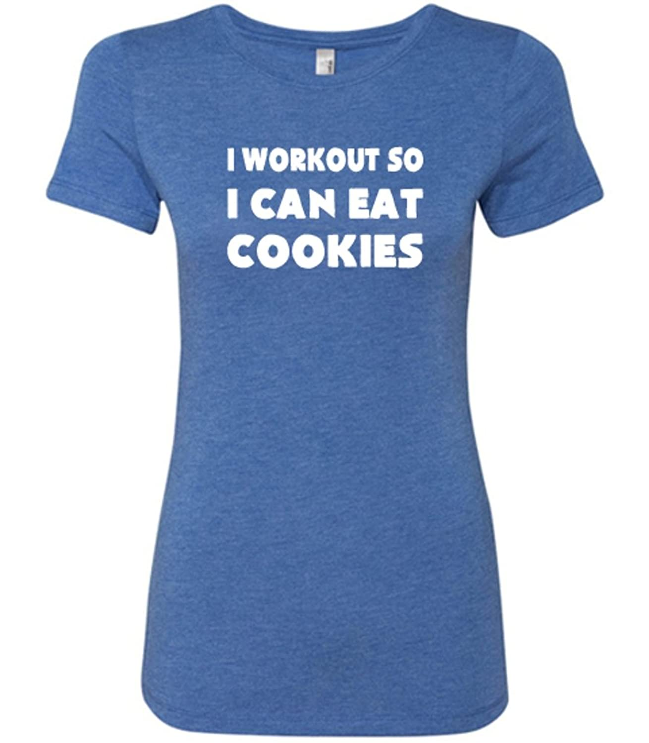 Constantly Varied Women's I Workout So I Can Eat Cookies Shirt