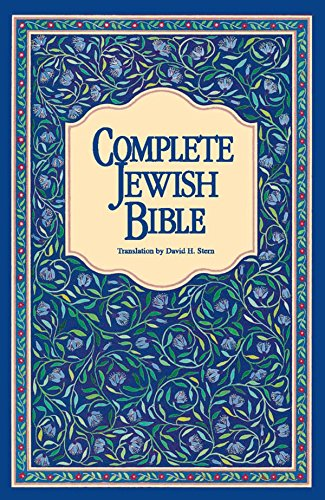 Complete Jewish Bible: An English Version of the Tanakh (Old Testament) and B'rit Hadashah (New Testament) (Meaning Of The Word Wisdom In Hebrew)