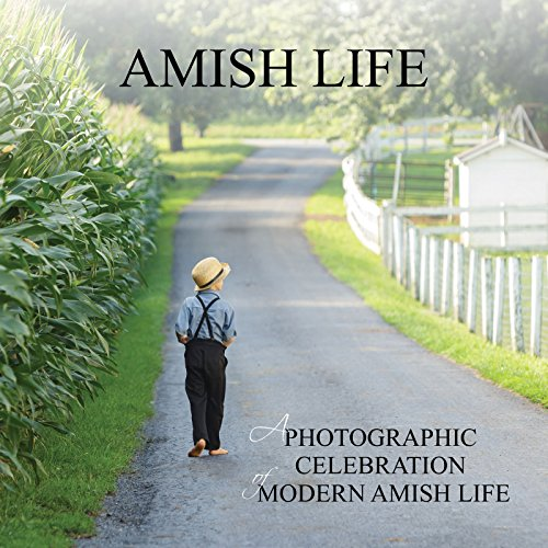 Pdf Christian Books Amish Life: A Photographic Celebration of Modern Amish Life