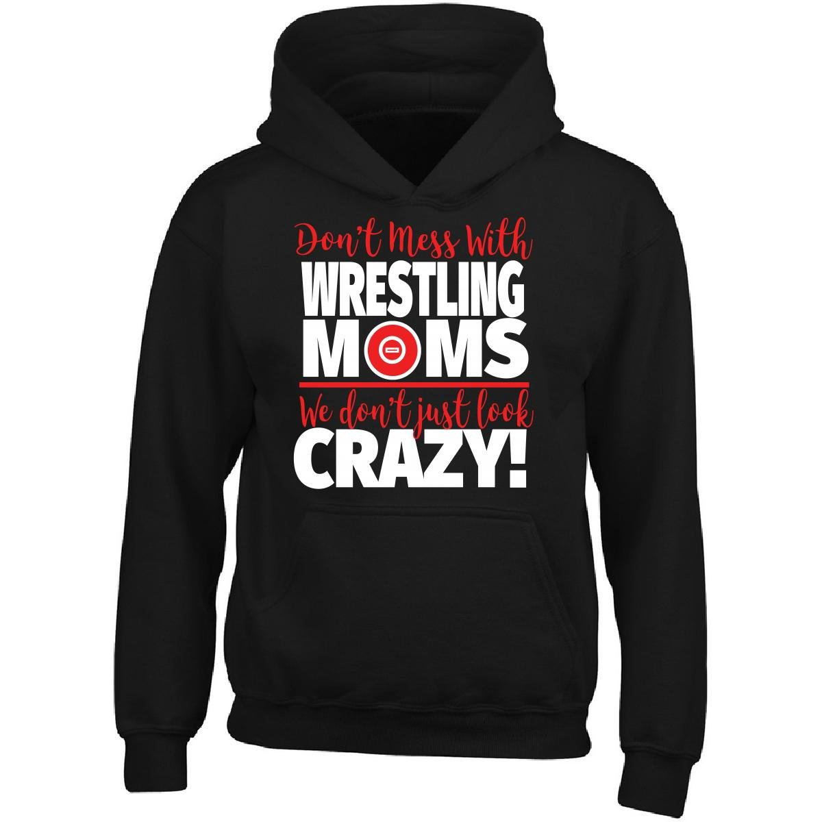 Crazy Wrestling Family - Don't Mess With Wrestling Moms - Adult Hoodie 2XL Black