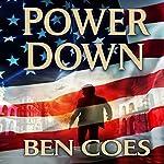 Power Down: Dewey Andreas, Book 1 | Ben Coes