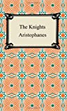 The Knights, Aristophanes, 1420927574