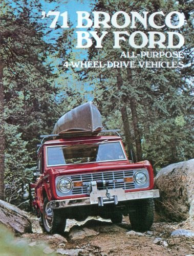 1971 FORD BRONCO BEAUTIFUL DEALERSHIP SALES BROCHURE - ADVERTISMENT All Purpose 4-Wheel Drive Vehicles (Ford Bronco Brochure)
