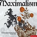 Maximalism, Charlotte Rivers, 2888930196
