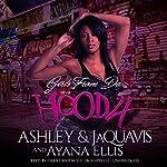 Girls from da Hood 4 |  Ashley & JaQuavis,Ayana Ellis