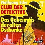 Das Geheimnis der alten Dschunke (Club der Detektive 3) | Wolfgang Ecke