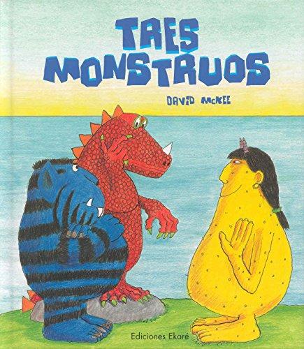 Tres Monstruos (Spanish Edition) [David McKee] (Tapa Dura)