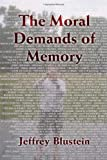 The Moral Demands of Memory, Jeffrey Blustein, 052188330X