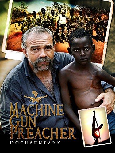 (Machine Gun Preacher Documentary)