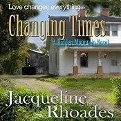 Changing Times: Hidden Mountain, Book 2 | Jacqueline Rhoades