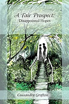 A Fair Prospect: Disappointed Hopes by [Grafton, Cassandra]