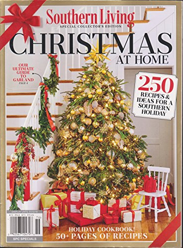 SOUTHERN LIVING Christmas at Home 2017: 250 Recipes & Ideas for a Southern Holiday by The Editors of Southern Living