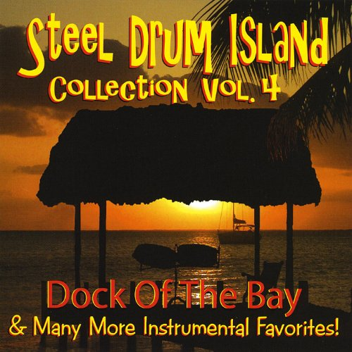 - Steel Drum Island Collection: Dock of the Bay & More On Steel Drums