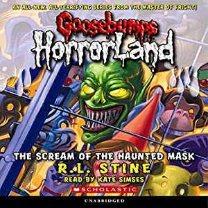 Goosebumps HorrorLand #4: The Scream of the Haunted Mask Audiobook by R.L. Stine Narrated by Kate Simses