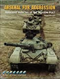 Arsenal for Aggression: Combat Vehicles of the Warsaw Pact (Firepower Pictorial Special 2000)