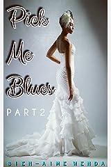 Pick Me Blues 2 (The Koko Series Book 5) Kindle Edition