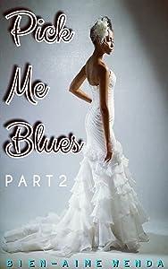 Pick Me Blues 2 (The KoKo Series Book 6)