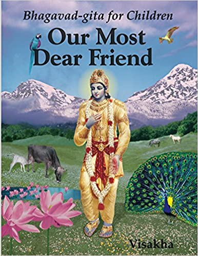 Descargador de libros de Google para AndroidOur Most Dear Friend: Bhagavad-gita for Children PDF MOBI B00WLAW2ZI by Visakha Dasi