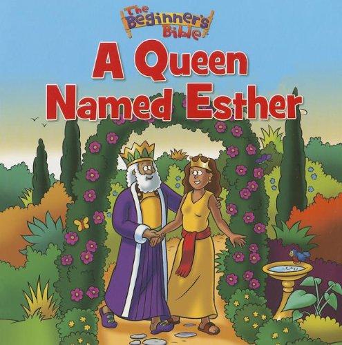 The Beginner's Bible A Queen Named Esther