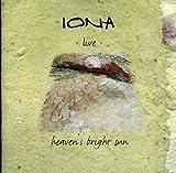 Heaven's Bright Sun: Live by Iona (2005-05-29)