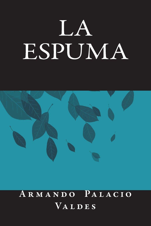 Amazon.com: La Espuma (Spanish Edition) (9781721902385 ...