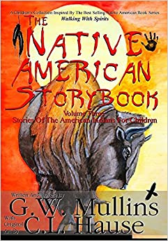 The Native American  Story Book  Volume Three Stories Of The American Indians For Children por C.l. Hause epub